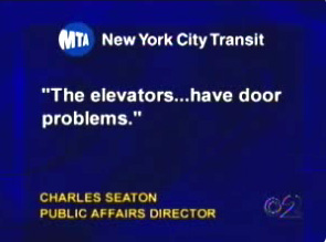 Statement by MTA public affairs director Charles Seaton stating the elevators... have door problems